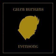 Listen to Caleb Burhans - Evensong (full album stream)