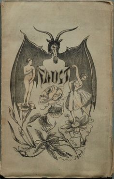 FAUST - old drawing with something of a beauty and the beast feel. Note the #rose,#passionflower, trumpet #flowers with a #nude woman and #ballerina dancing thereupon. #goat #bat #faust #antique #etching #drawing #myth #demon