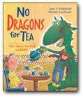 No Dragons for Tea  written by Jean E. Pendziwol  illustrated by Martine Gourbault  published by Kids Can Press