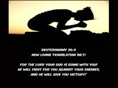 Deuteronomy 20:4 New Living Translation (NLT)  For the Lord your God is going with you!  He will fight for you against your enemies,  and he will give you victory!'
