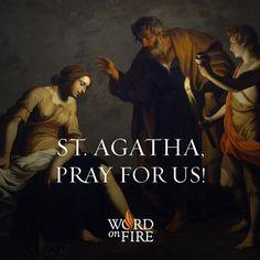 St. Agatha, pray for us!