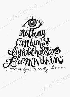 Home Decor - Illustrated quote - Maya Angelou - Light shines from within, eye, heart, Ink, Black and white on Etsy, $8.00