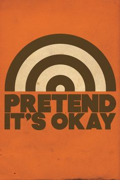 Ok pictures and quotes | Pretend It's OK iPhone Wallpaper Download | iPhone Wallpaper Club