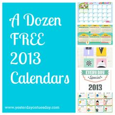 A Dozen FREE 2013 Calendars - Yesterday on Tuesday #freecalendars #free2013calendars #calendars