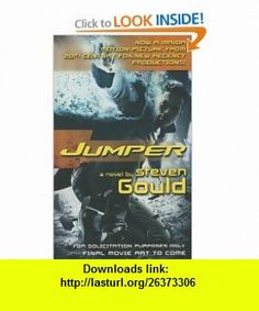 Jumper A Novel (9780765357694) Steven Gould , ISBN-10: 0765357690  , ISBN-13: 978-0765357694 ,  , tutorials , pdf , ebook , torrent , downloads , rapidshare , filesonic , hotfile , megaupload , fileserve