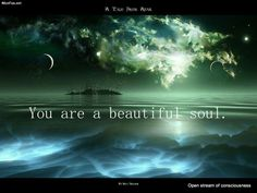 You are beautiful soul. #quotes
