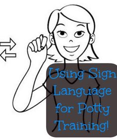Great and easy tips for using sign language as an aide in potty training! My baby was potty trained by 20 months! From @Stuff Magazine Parents Need