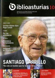 Carrillo, Santiago (1915-2012) He sido un hombre que ha leído yo diría horrores / Santiago Carrillo. Publicado en: Biblioasturias : revista de las bibliotecas públicas del Principado de Asturias, N.º 10 (tercer trimestre 2008), p. 16-18.