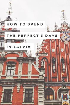 The perfect 3 day itinerary for one of 2016's top travel destinations: Latvia! Riga, Rundale Palace, Sigulda and more!