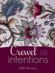 Crewel Intentions: Fresh Ideas for Jacobean Embroidery by Hazel Blomkamp http://smile.amazon.com/dp/1782211063/ref=cm_sw_r_pi_dp_7WXdub0FN56YT