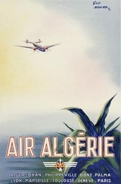 Vintage Aeroplanes Air Algerie Airplane Alger Oran Bone Palma Lyon - Air Algerie Airplane Alger Oran Bone Palma Lyon - Mad Men Art: The Vintage Advertisement Art Collection Vintage Travel Posters, Vintage Ads, Vintage Stuff, Oran, Air Festival, Vintage Airplanes, Ad Art, Africa Travel, 1
