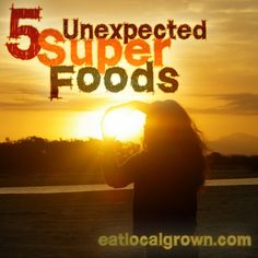 In the interest of finding an inexhaustible supply of super foods, I have come up with this humble list of 5 unexpected super foods that in my opinion, keep on giving...