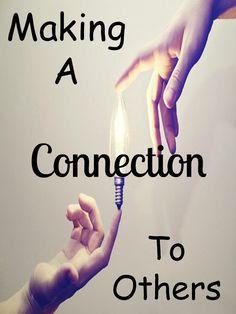 Making a Connection to Others #light #love #Friendship #Journey