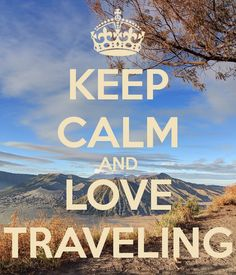 Keep Calm & Love Traveling