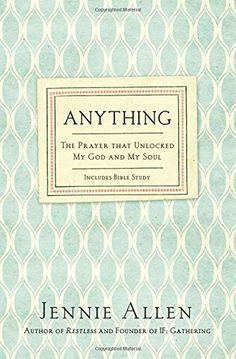 Anything: The Prayer That Unlocked My God and My Soul by ... https://www.amazon.com/dp/0718037200/ref=cm_sw_r_pi_dp_x_lTQQxbN9PWAGW