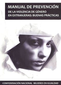Manual de prevención de la violencia de género en extranjeras : buenas prácticas / [autora, María Paz García Bueno]