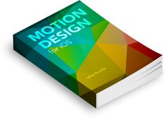"""""""Motion Design for iOS"""" by Mike Rundle"""