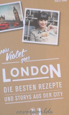 Violet Kiani: Miss Violet goes London - Die besten Rezepte und Storys aus der City