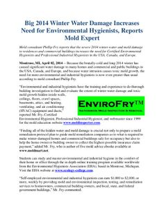 Mold consultant Phillip Fry reports that the severe 2014 winter water and mold damage to residences and commercial buildings increases the need for Certified Environmental Hygienists and Professional Industrial Hygienists in the USA, Canada, and Europe. http://www.moldexpertconsultants.com