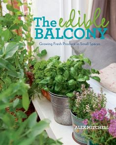 Apparently there are two books called The Edible Balcony.