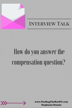 During an interview, how do you answer the compensation question? Going into an interview, are you prepared to answer this question?