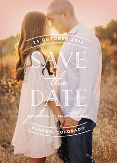 i like the idea of a save the date card with the writing over a photo of us from the engagement photoshoot