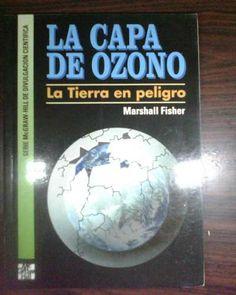 La capa de ozono : la tierra en peligro, escrito por  Marshall Fisher ; rev. téc. Mª Jesús Fernández Suárez. L/Bc 504 FIS cap   http://157.88.20.47/search~S1*spi?/tla+capa+de+ozono/tcapa+de+ozono/1%2C3%2C5%2CB/frameset&FF=tcapa+de+ozono+la+tierra+en+peligro&1%2C%2C2