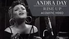Andra Day - Rise Up [Live Acoustic Video]  Listen to this - she is someone to watch . . .
