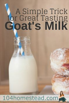 "Goat's milk gets a bad rap. I've heard people describe goat's milk as ""goaty"" or just plain gross. But when handled properly, it isn't that way at all!:"