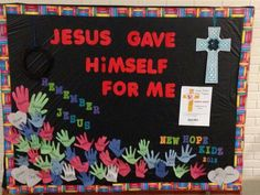 Bulletin Board for this months lesson theme leading to Easter: Jesus Gave Himself For Me..Remember Jesus. For our Childrens Church. Hoping the kids notice their names and feel loved