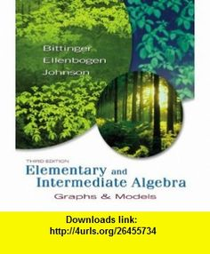 Elementary and Intermediate Algebra Graphs  Models plus MyMathLab Student Access Kit (3rd Edition) (9780321460974) Marvin L. Bittinger, David J. Ellenbogen, Barbara L. Johnson , ISBN-10: 0321460979  , ISBN-13: 978-0321460974 ,  , tutorials , pdf , ebook , torrent , downloads , rapidshare , filesonic , hotfile , megaupload , fileserve
