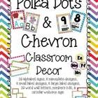 Polka Dots & Chevron Class Decor Set...26 alphabet signs, 8 nameplate designs, 8 small label designs, 8 large label designs, 26 word wall letters, numbers 0-30, circular welcome sign