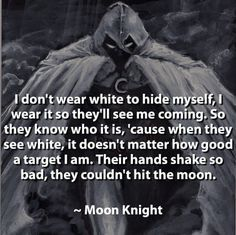 I became Moon Knight to battle evil wherever I could find it. And I never had to look farther than the darkness inside my own heart