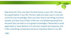 Learning is a process, where knowledge's are the gift by god..;)