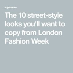 The 10 street-style looks you'll want to copy from London Fashion Week