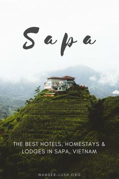 Planning a trek and wondering where to stay in Sapa, Vietnam? Sapa has a wide range of options for travellers—from hostels and hotels, to ecolodges, to family-run homestays. Here are some of the very best accommodations Sapa has to offer. Vietnam Hotels, Visit Vietnam, Laos, Cool Places To Visit, Places To Travel, Travel Destinations, Travel Tips, Travel Guides, Sa Pa