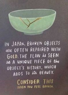 """""""Kintsugi"""", also known as is the Japanese art of repairing broken . """"Kintsugi"""", also known as is the Japanese art of repairing broken . """"Kintsugi"""", also known as The Words, Great Quotes, Quotes To Live By, Happy Quotes, Quotes On Life, Quotes Quotes, Awesome Quotes, Change Quotes, Motivational Quotes For Life"""