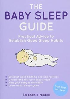 PDF Free The Baby Sleep Guide: Practical Advice to Establish Good Sleep Habits Author Stephanie Modell, Help Baby Sleep, Good Sleep, It Pdf, Relationship Books, Bedtime Routine, What To Read, Book Photography, Guide Book, How To Fall Asleep