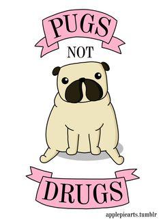 PUGS NOT DRUGS (redbubble//instagram)