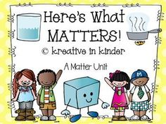 Matter! Students should be able to develop a clear understanding of the properties of matter in a fun and engaging way. This 49-page set includes the following  scope and sequence: exploring size and mass, exploring color and shapes, exploring texture, and exploring change through heating and cooling. $