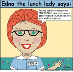 Edna the lunch lady says Best funny T-shirts