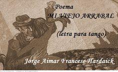 """""""""""  MIS   PENSAMIENTOS  """""""": MI VIEJO ARRABAL (letra para tango)"""