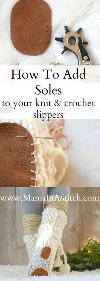 How To Add Soles to Knit or Crochet Slippers via @MamaInAStitch This is an easy tutorial on how to add simple non-slip soles to knit or crocheted slipper socks. #diy #crafts #crochet