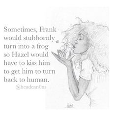 SUPER cute Frazel headcanon- I am in love with this