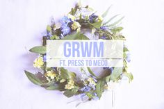 GRWM ft Press To MECO