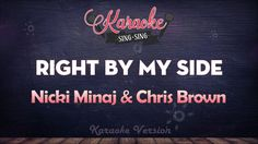 Nicki Minaj & Chris Brown - Right By My Side (Karaoke Version)