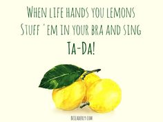 Leaderly Quote: When life hands you lemons…