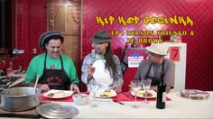 Nelson Triunfo e Zé Brown participam da estreia da nova temporada do Programa Hip Hop Cozinha