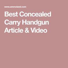 Best Concealed Carry Handgun Article & Video