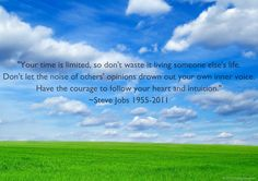 """Your Time is Limited..."" ~Steve Jobs 1955-2011"